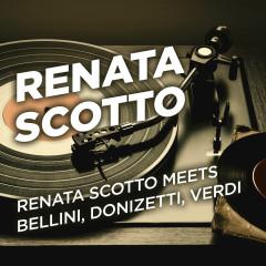 Renata Scotto Meets Bellini, Donizetti, Verdi