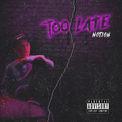 Too Late (Single)