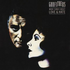 More Songs About Love & Hate (Expanded Edition) - The Godfathers