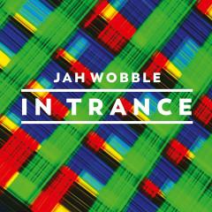 In Trance - Jah Wobble