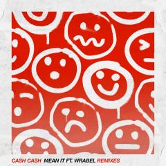 Mean It (feat. Wrabel) [Remixes] - Cash Cash, Wrabel