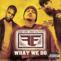 F.E. - What We Do - Mr. Kee, Dutch, Dap Daniel