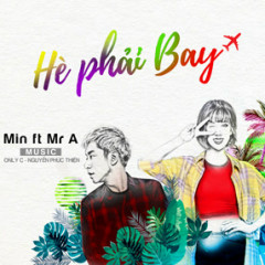 Hè Phải Bay (Single) - MIN, Mr. A