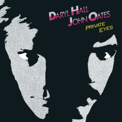 Private Eyes (Expanded Edition) - Daryl Hall & John Oates
