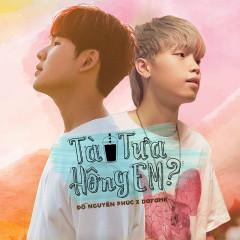 Album Tà Tưa Hông Em (Single) - Đỗ Nguyên Phúc, Da Fame, VRT
