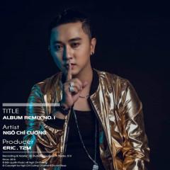 Remix No.1 - Ngô Chí Cường
