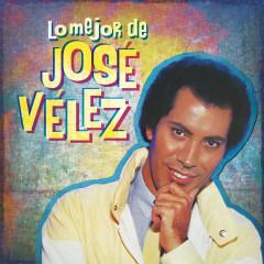 Lo Mejor de José Velez - Jose Velez
