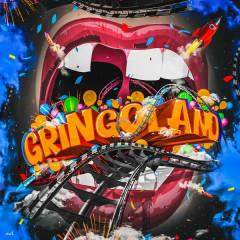GRiNGOLAND - Gringo