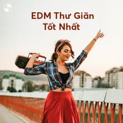 EDM Thư Giãn Tốt Nhất