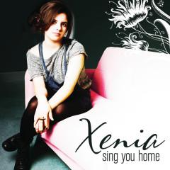 Sing You Home (EP) - Xenia
