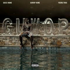 Guwop Home (feat. Young Thug) - Gucci Mane, Young Thug