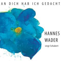 An dich hab ich gedacht – Hannes Wader singt Schubert - Hannes Wader