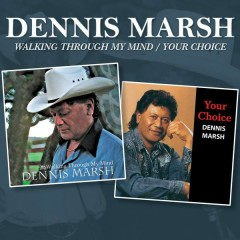 Walking Through My Mind / Your Choice - Dennis Marsh