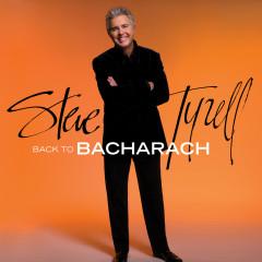 Back to Bacharach (Expanded Edition) - Steve Tyrell