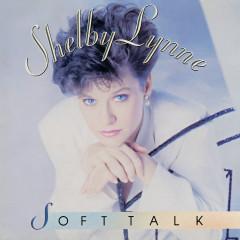 Soft Talk - Shelby Lynne