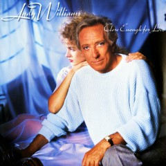 Close Enough For Love - Andy Williams