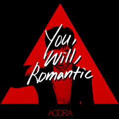 You. Will. Romantic