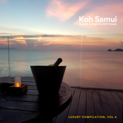 Koh Samui Sunset Lounge & Chill House (Luxury Compilation), Vol. 2 - Various Artists