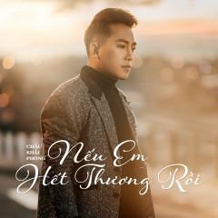 Nếu Em Hết Thương Rồi (Single) - Châu Khải Phong