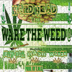 Ware the Weed @ (feat. Jelly Roll, Worse & Hash)