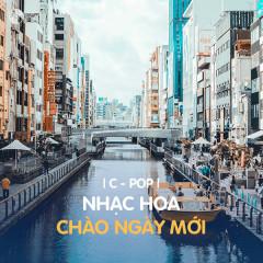 Nhạc Hoa Chào Ngày Mới - Various Artists
