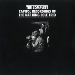 The Complete Capitol Recordings Of The Nat King Cole Trio - Nat King Cole Trio