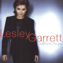 I Will Wait For You - Lesley Garrett