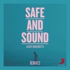 Safe And Sound (Remixes) - Albert Marzinotto