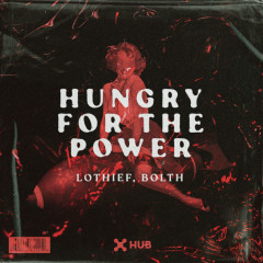 Hungry For The Power - LOthief, Bolth