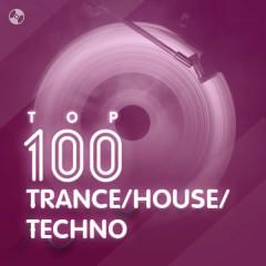 Top 100 Nhạc Trance/House/Techno Âu Mỹ Hay Nhất