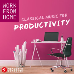 Work From Home: Classical Music for Productivity - Various Artists