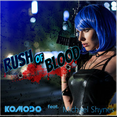Rush of Blood (Extended Mix) - Komodo, Michael Shynes