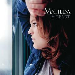 A Heart - Matilda
