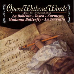 Opera Without Words - Andre Kostelanetz & His Orchestra, Columbia Symphony Orchestra, New York Philharmonic Orchestra