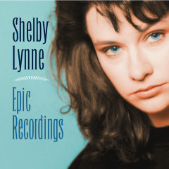 Epic Recordings - Shelby Lynne