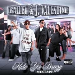 Hide Ya Breezy - Bailey, J. Valentine