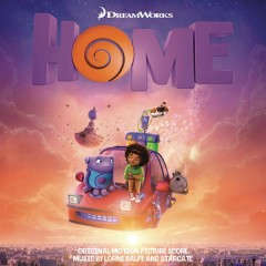 Home (Original Motion Picture Score) - Lorne Balfe