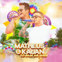 10 Anos Na Praia (Ao Vivo) - Matheus & Kauan