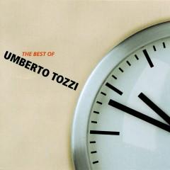 The best of Umberto Tozzi - Umberto Tozzi