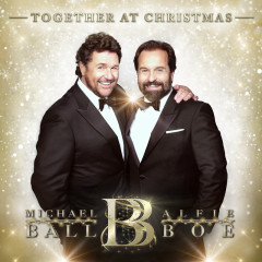 Together At Christmas - Michael Ball, Alfie Boe