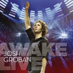 Awake (Live) - Josh Groban