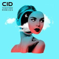 Together (Remixes) - CID