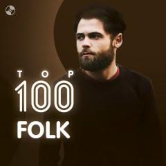 Top 100 Nhạc Folk Âu Mỹ Hay Nhất
