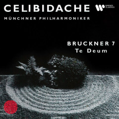 Bruckner: Symphony No. 7 & Te Deum (Live) - Sergiu Celibidache