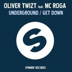 Underground / Get Down (feat. MC Roga) - Oliver Twizt, MC Roga