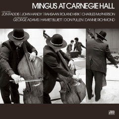 Mingus At Carnegie Hall (Deluxe Edition) [2021 Remaster] [Live] - Charles Mingus