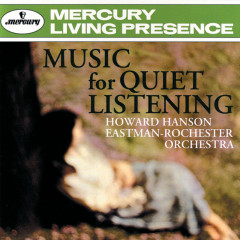 Music For Quiet Listening: Volume II - Eastman-Rochester Orchestra, Howard Hanson