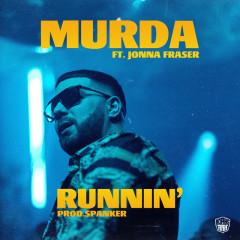 Runnin' - Murda, Jonna Fraser