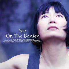 On The Border - Yae