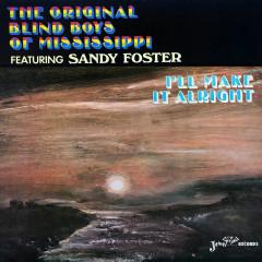I'll Make It Alright - The Original Blind Boys Of Mississippi, Sandy Foster